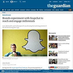 Brands experiment with Snapchat to reach and engage millennials