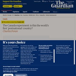 The Canada experiment: is this the world's first 'postnational' country?