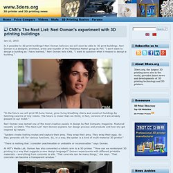 CNN's The Next List: Neri Oxman's experiment with 3D printing buildings