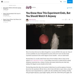 You Know How This Experiment Ends, But You Should Watch It Anyway