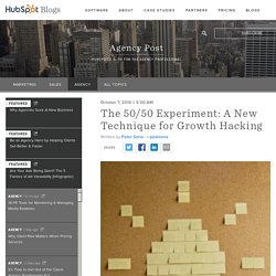 The 50/50 Experiment: A New Technique for Growth Hacking