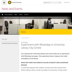 Experiment with WhatsApp in University Library City Centre - Universiteit Utrecht