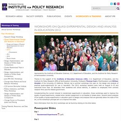 Workshops on Quasi-Experimental Design and Analysis in Education 2012: Institute for Policy Research - Northwestern University