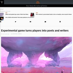 Experimental Game Turns Players into Poets and Writers