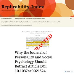 """Why the Journal of Personality and Social Psychology Should Retract Article DOI: 10.1037/a0021524 """"Feeling the Future: Experimental evidence for anomalous retroactive influences on cognition and affect"""" by Daryl J. Bem"""