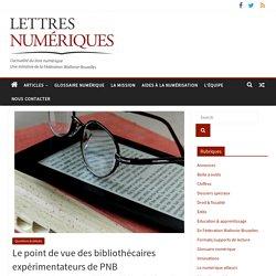 Le point de vue des bibliothécaires expérimentateurs de PNB