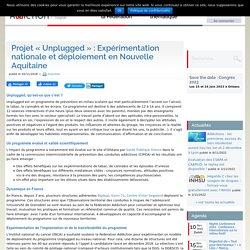 """Projet """"Unplugged"""" : Expérimentation nationale et déploiement en Nouvelle Aquitaine"""
