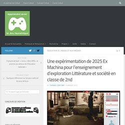 Une expérimentation de 2025 Ex Machina pour l'enseignement d'exploration Littérature et société en classe de 2nd