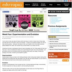 Week Four: Experimentation and Evolution