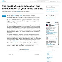 The spirit of experimentation and the evolution of your home timeline