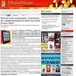 Prêt de livres numériques : lancement de l'expérimentation à partir du mardi 6 mars 2012 !