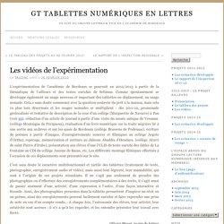 Les vidéos de l'expérimentation » GT tablettes numériques en lettres