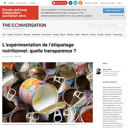 THE CONVERSATION 16/02/17 L'expérimentation de l'étiquetage nutritionnel: quelle transparence ?