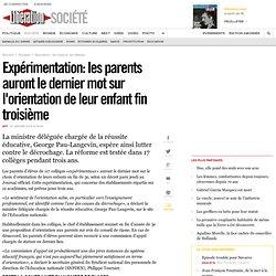 Expérimentation: les parents auront le dernier mot sur l'orientation de leur enfant fin troisième