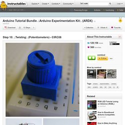 Arduino Tutorial Bundle .:Arduino Experimentation Kit:. (ARDX) : .:Twisting:. (Potentiometers) - CIRC08
