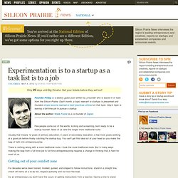 Experimentation is to a startup as a task list is to a job