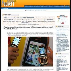Dossier : Plug : une expérimentation de jeu sur téléphones portables au musée des Arts & Métiers