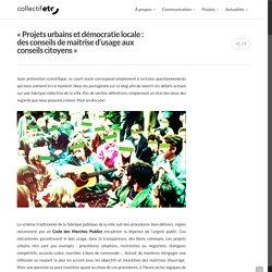 """""""Projets urbains et démocratie locale : des conseils de maitrise d'usage aux conseils citoyens"""""""
