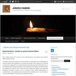 experimentations - ARKÉO FABRIK