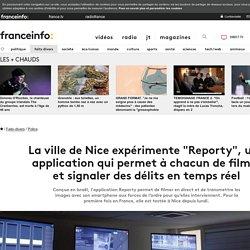 """La ville de Nice expérimente """"Reporty"""", une application qui permet à chacun de filmer et signaler des délits en temps réel"""