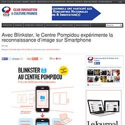 Avec Blinkster, le Centre Pompidou expérimente la reconnaissance d'image sur Smartphone