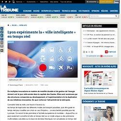 Lyon expérimente la « ville intelligente » en temps réel