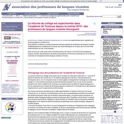 La réforme du collège est expérimentée dans l'académie de Toulouse depuis la rentrée 2014 : des professeurs de langues vivantes témoignent