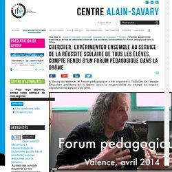 Chercher, expérimenter ensemble au service de la réussite scolaire de tous les élèves, compte rendu d'un Forum pédagogique dans la Drôme