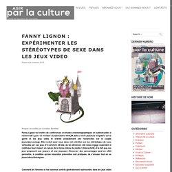 FANNY LIGNON : EXPÉRIMENTER LES STÉRÉOTYPES DE SEXE DANS LES JEUX VIDEO