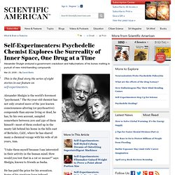 Self-Experimenters: Psychedelic Chemist Explores the Surreality of Inner Space, One Drug at a Time