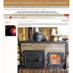 Rocket Stoves.. Experimenters corner.. Answers questioned!