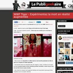 WWF Tiger – Expérimentez la mort en réalité augmentée
