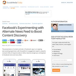 Facebook's Experimenting with Alternate News Feed to Boost Content Discovery