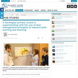 A Norwegian primary school is experimenting with the use of lean management principles to improve both learning and teaching