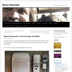 Experimenting with a new technology: PowerWall