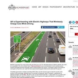 UK is Experimenting with Electric Highways That Wirelessly Charge Cars While Driving