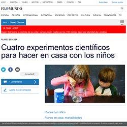 Cuatro experimentos científicos para hacer en casa con los niños