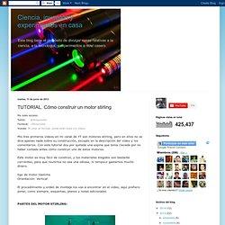 Ciencia, inventos y experimentos en casa: TUTORIAL. Cómo construir un motor stirling