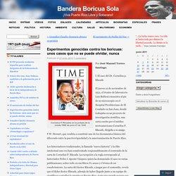 Experimentos genocidas contra los boricuas: unos casos que no se puede olvidar, nunca