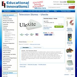 Television Stones - Ulexite at Educational Innovations