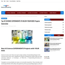 Top 43 SCIENCE EXPERIMENTS TO BLOW YOUR KIDS Projects Generation