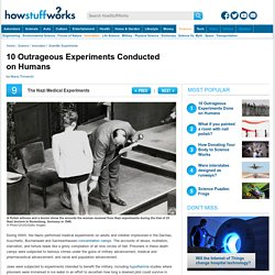 10 Outrageous Experiments Conducted on Humans