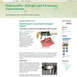 Robocombo - Robotic and Electronic Experiments: Interfacing TI Launchpad to Digital Caliper