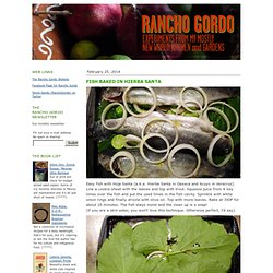 Rancho Gordo: Experiments from my mostly New World kitchen and gardens