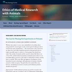 The Case for Phasing Out Experiments on Primates - Ethics of Medical Research...