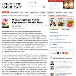 What Milgram's Shock Experiments Really Mean