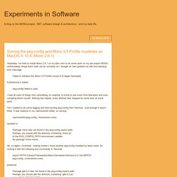 Experiments in Software: Solving the pkg-config and Mono 3.5 Profile mysteries on MacOS X 10.6 (Mono 2.6.1)