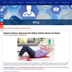 Expert Advice: Exercise for Older Adults Stuck at Home