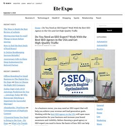 Do You Need an SEO Expert? Work With the Best SEO Agency in the USA and Get High-Quality Traffic