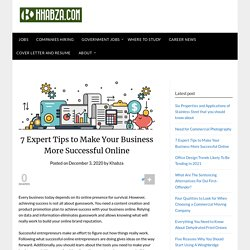 7 Expert Tips to Make Your Business More Successful Online